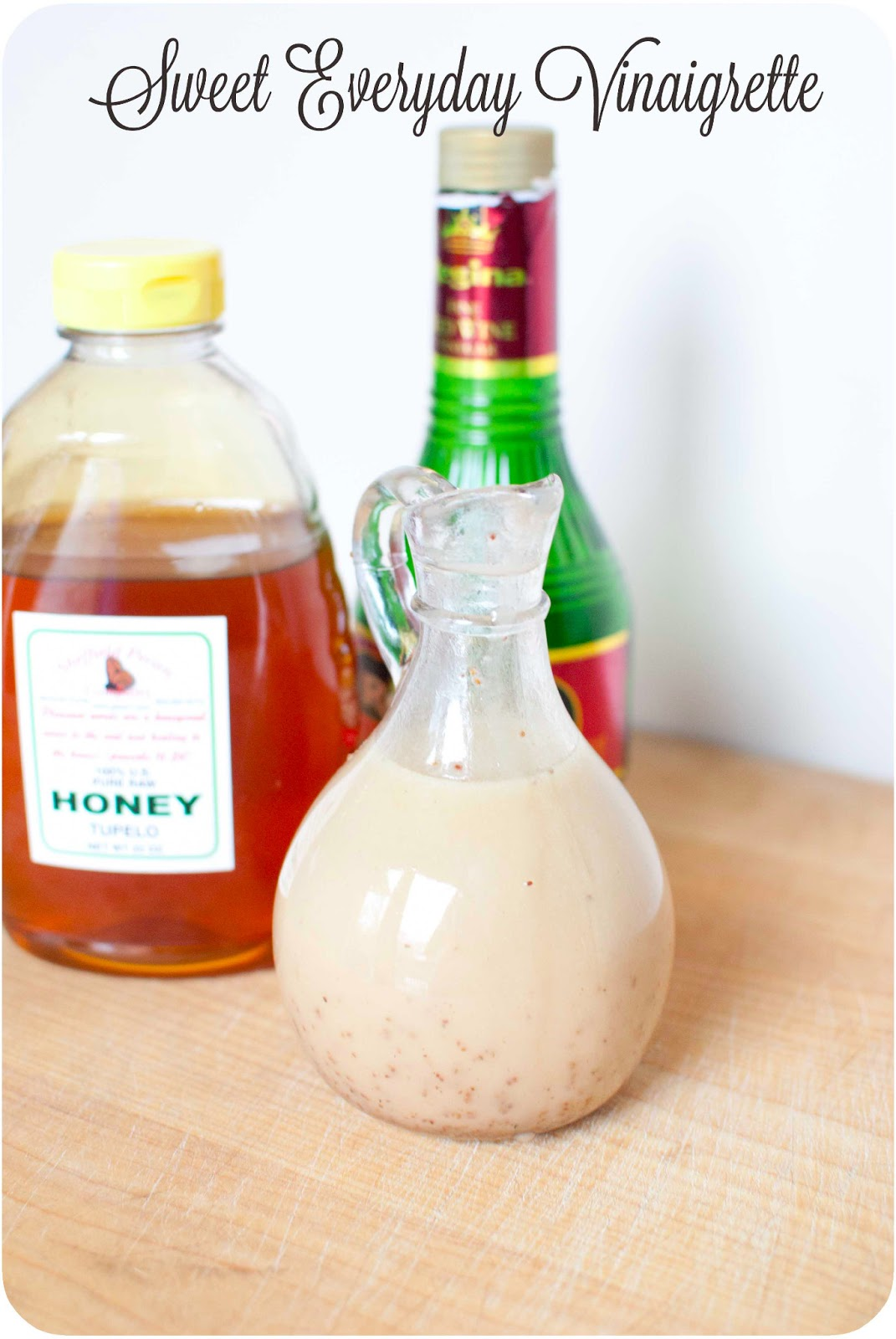 Sweet Everyday Vinaigrette – the BEST salad dressing!