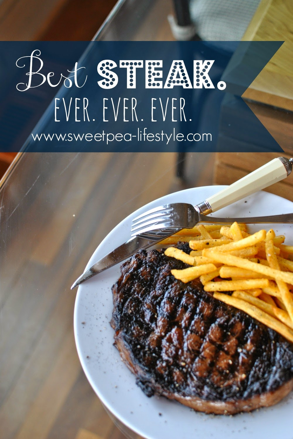 The BEST Steak, Ever.