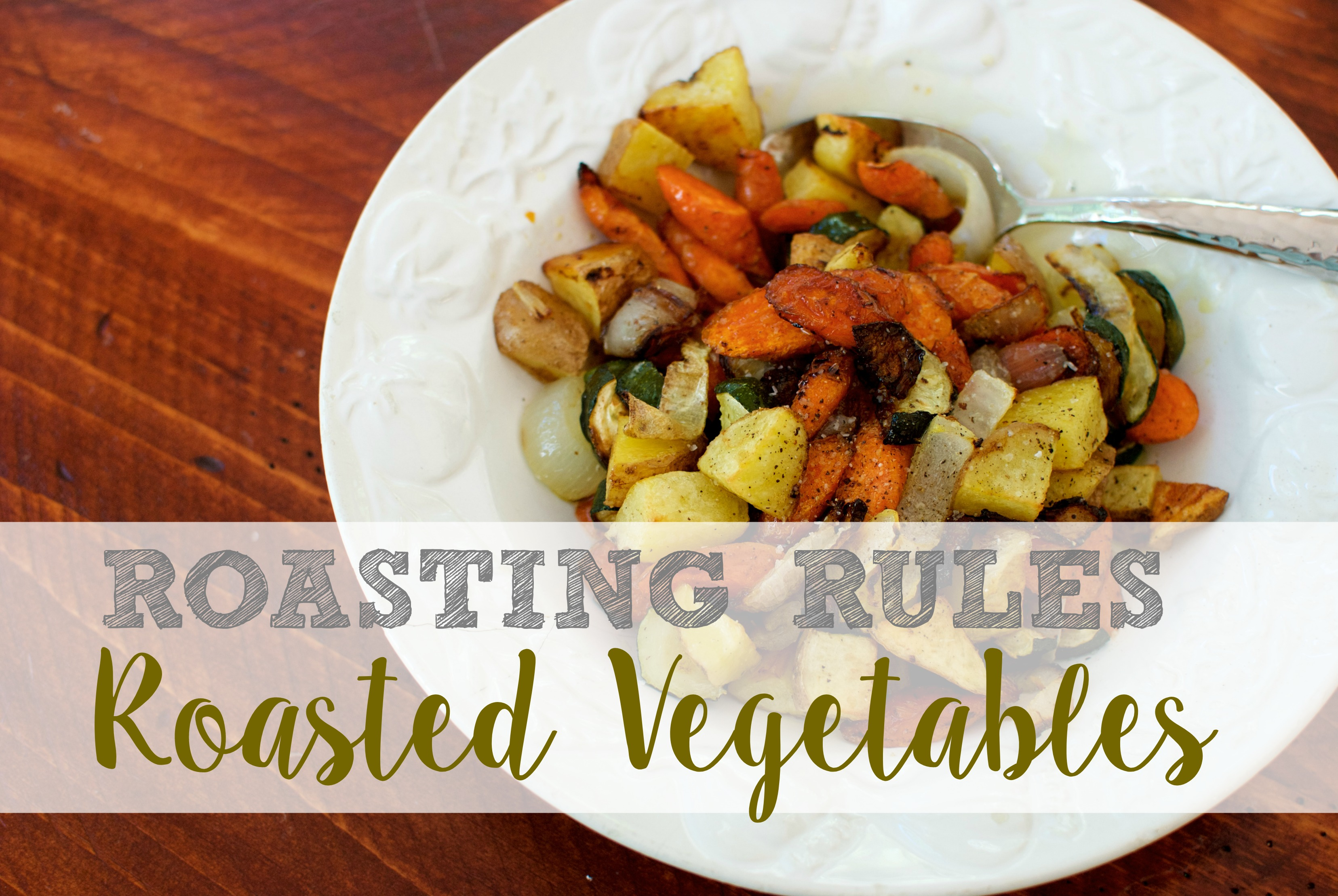 Roasting Rules – How to Roast Vegetables