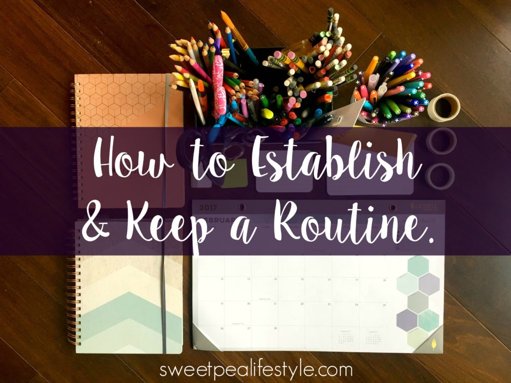 Create and establish a routine with habits and time blocking.