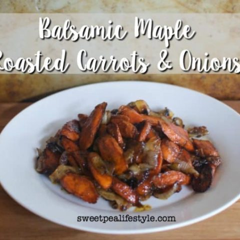 Balsamic Maple Roasted Carrots & Onions