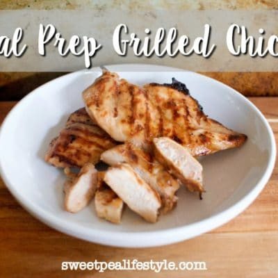 Easy Meal Prep Grilled Chicken
