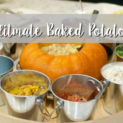 The ULTIMATE Baked Potato Bar