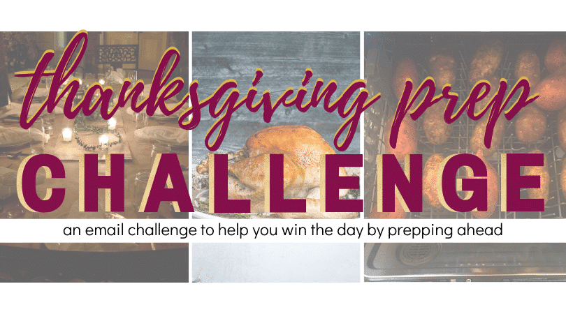 plan head for thanksgiving by following this prep challenge email series