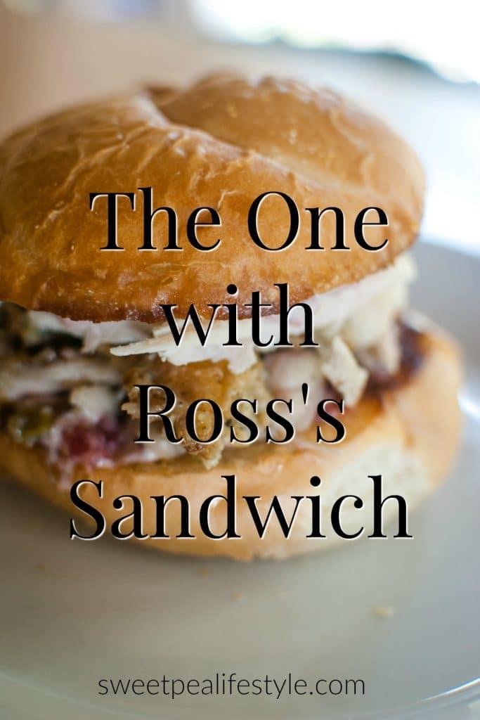 Ross's Leftover Thanksgiving Sandwich Recipe