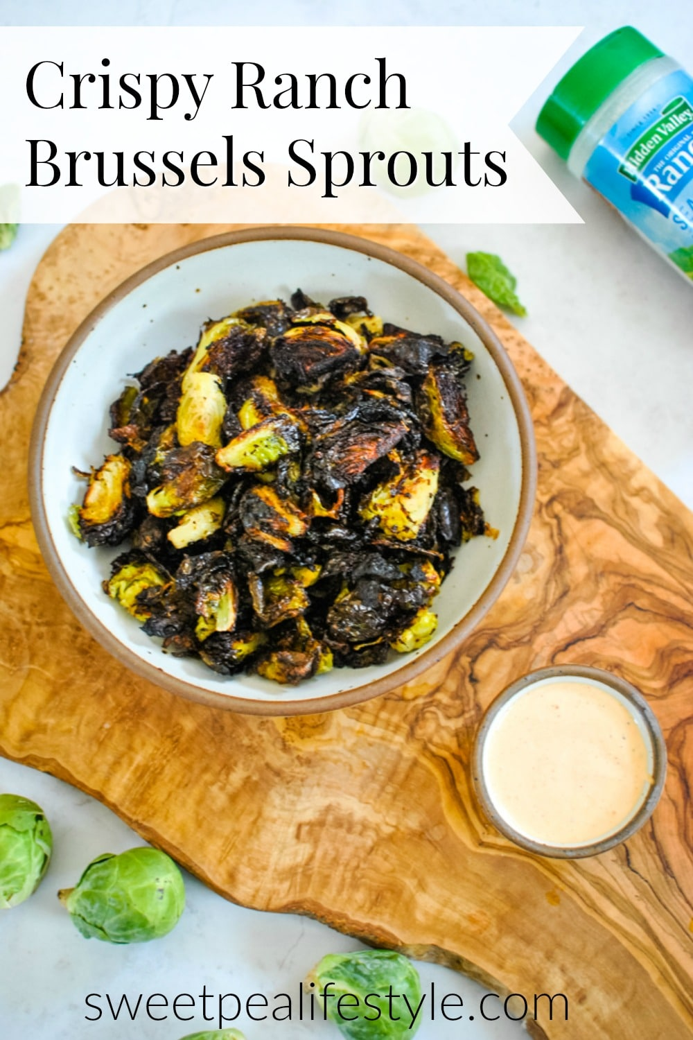 Crispy Ranch Brussel Sprouts Recipe from Sweetpea Lifestyle
