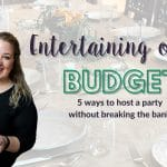 Entertaining on a Budget with Sweetpea Lifestyle