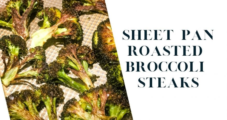 Sheet Pan Roasted Broccoli Steaks